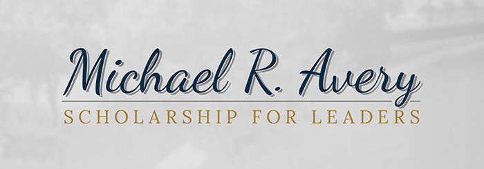 Michael R. Avery - Scholarship for Leaders
